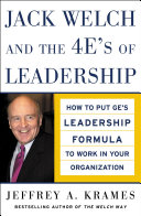 Jack Welch and The 4 E's of Leadership: How to Put GE's ...