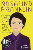 A Life Story: Rosalind Franklin