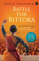 Battle For Bittora : The Story Of India's Most Passionate Loksabha ontest Book