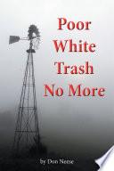 Poor White Trash No More