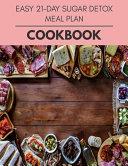 Easy 21 day Sugar Detox Meal Plan Cookbook