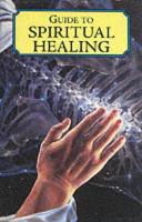 Guide to Spiritual Healing