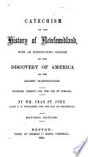 Catechism of the history of Newfoundland : with an introductory chapter on the discovery of America by the ancient Scandinavians : intended chiefly for the use of schools