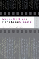 Masculinities and Hong Kong Cinema