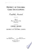 District of Columbia Code Encyclopedia: Court rules : District of Columbia courts