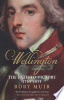 Wellington: The Path to Victory 1769 – 1814