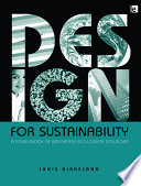 Design for Sustainability  : A Sourcebook of Integrated Ecological Solutions