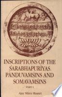 Inscriptions of the   arabhapur  yas  P        uva     ins  and Somava     ins