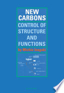 New Carbons   Control of Structure and Functions