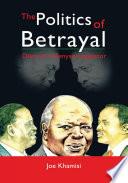 The Politics of Betrayal  : Diary of a Kenyan Legislator