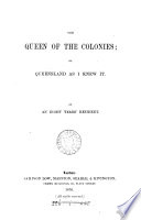 The Queen of the Colonies  Or  Queensland as I Knew it Book