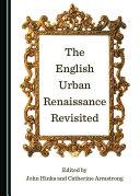 The English Urban Renaissance Revisited