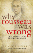 Why Rousseau was Wrong