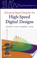 Advanced Signal Integrity for High Speed Digital Designs
