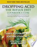 """Dropping Acid: The Reflux Diet Cookbook & Cure"" by Jamie Koufman, Jordan Stern"