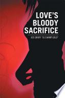 Love s Bloody Sacrifice Book PDF