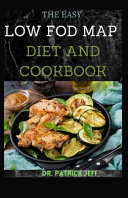 The Easy Low Fod Map Diet and Cookbook