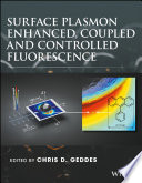 Surface Plasmon Enhanced  Coupled and Controlled Fluorescence Book