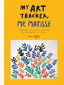 My Art Teacher Mr Matisse
