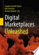 """Digital Marketplaces Unleashed"" by Claudia Linnhoff-Popien, Ralf Schneider, Michael Zaddach"