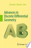 Advances in Discrete Differential Geometry