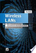 Wireless LANs  : 802.11-WLAN-Technologie und praktische Umsetzung im Detail
