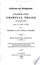 A Collection And Abridgement Of Celebrated Criminal Trials In Scotland