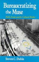 Bureaucratizing the Muse
