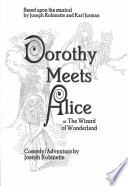 Dorothy Meets Alice  Or  The Wizard of Wonderland Book PDF