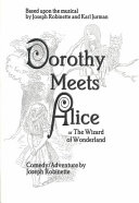 Dorothy Meets Alice, Or, The Wizard of Wonderland