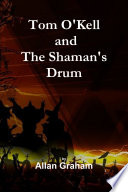 Tom O Kell and The Shaman s Drum