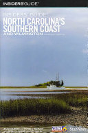 Insiders' Guide North Carolina's Southern Coast and Wilmington