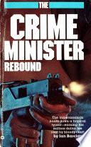 Crime Minister  Rebound   Book  3