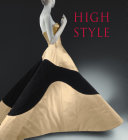High Style: Masterworks from the Brooklyn Museum Costume ...