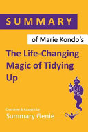 Summary of Marie Kondo s The Life Changing Magic of Tidying Up Book