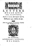 Nuove Lettere Delle Cose Del Giappone, Paese Del Mondo Novo, Dell'anno 1579. insino al 1581