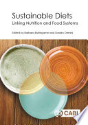"""Sustainable Diets: Linking Nutrition and Food Systems"" by Barbara Burlingame, Sandro Dernini"