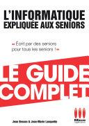 Informatique Expliquée Aux Séniors Guide Complet