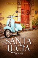 The Santa Lucia Series