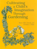 Cultivating a Child's Imagination Through Gardening