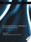 Transnational Asian Identities in Pan Pacific Cinemas
