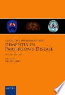 Cognitive Impairment and Dementia in Parkinson s Disease Book