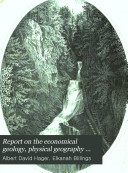 Report on the Economical Geology  Physical Geography and Scenery of Vermont