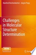Challenges in Molecular Structure Determination