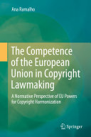 The Competence of the European Union in Copyright Lawmaking Pdf