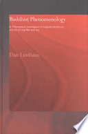 """""""Buddhist Phenomenology: A Philosophical Investigation of Yogācāra Buddhism and the Ch'eng Wei-shih Lun"""" by Dan Lusthaus, Xuanzang"""