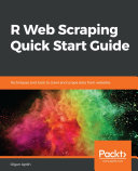 R Web Scraping Quick Start Guide