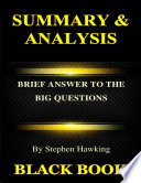 Summary Analysis Brief Answers To The Big Questions By Stephen Hawking Book PDF
