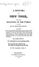 A History of New-York, from the Beginning of the World to the End of the Dutch Dynasty
