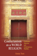 Confucianism as a World Religion: Contested Histories and ...